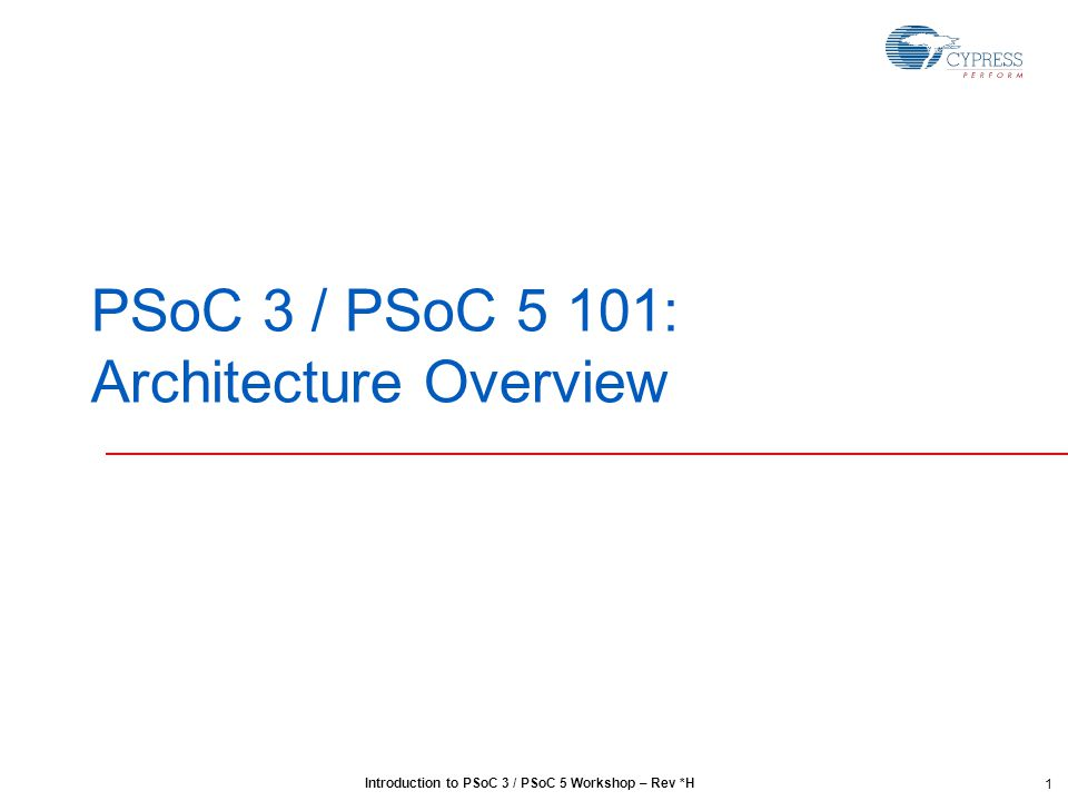 PSoC 3 / PSoC 5 101: Architecture Overview