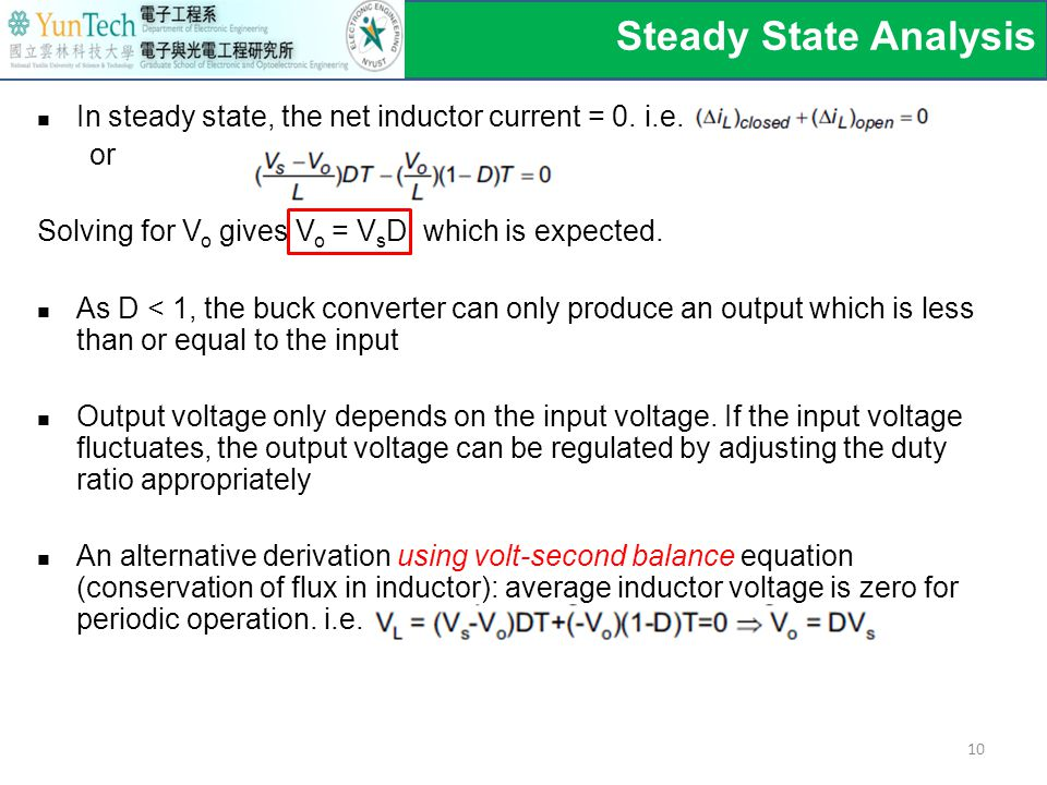 Steady State Analysis In steady state, the net inductor current = 0. i.e. or. Solving for Vo gives Vo = VsD which is expected.