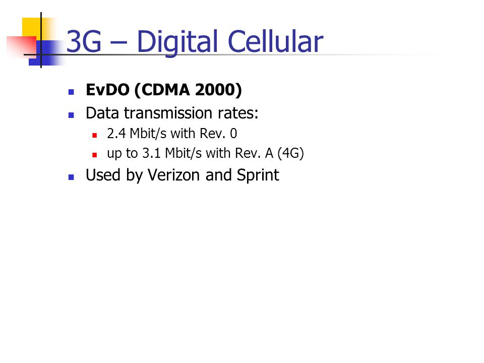 3G – Digital Cellular EvDO (CDMA 2000) Data transmission rates: