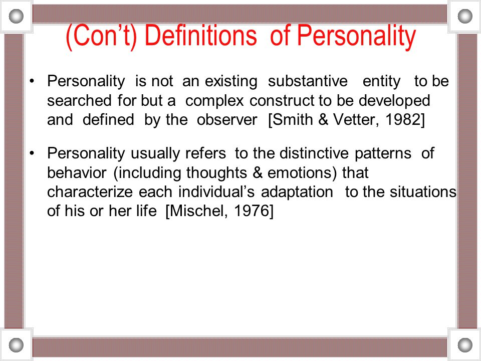 (Con't) Definitions of Personality