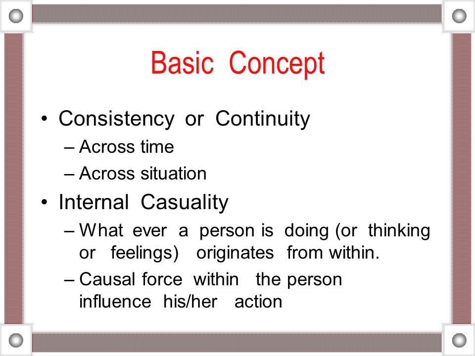 Basic Concept Consistency or Continuity Internal Casuality Across time