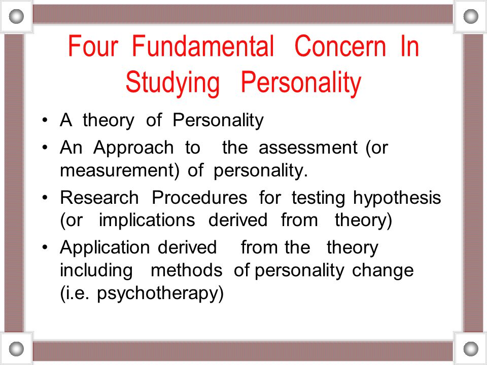 Four Fundamental Concern In Studying Personality
