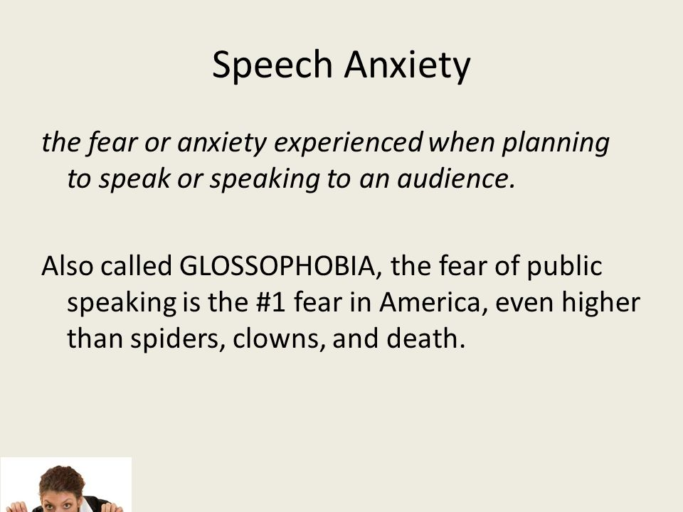 speech anxiety and oral performance Speech anxiety: overcome the fear of public speaking fright, fear of public speaking, performance anxiety  to give a speech causes anxiety that takes.