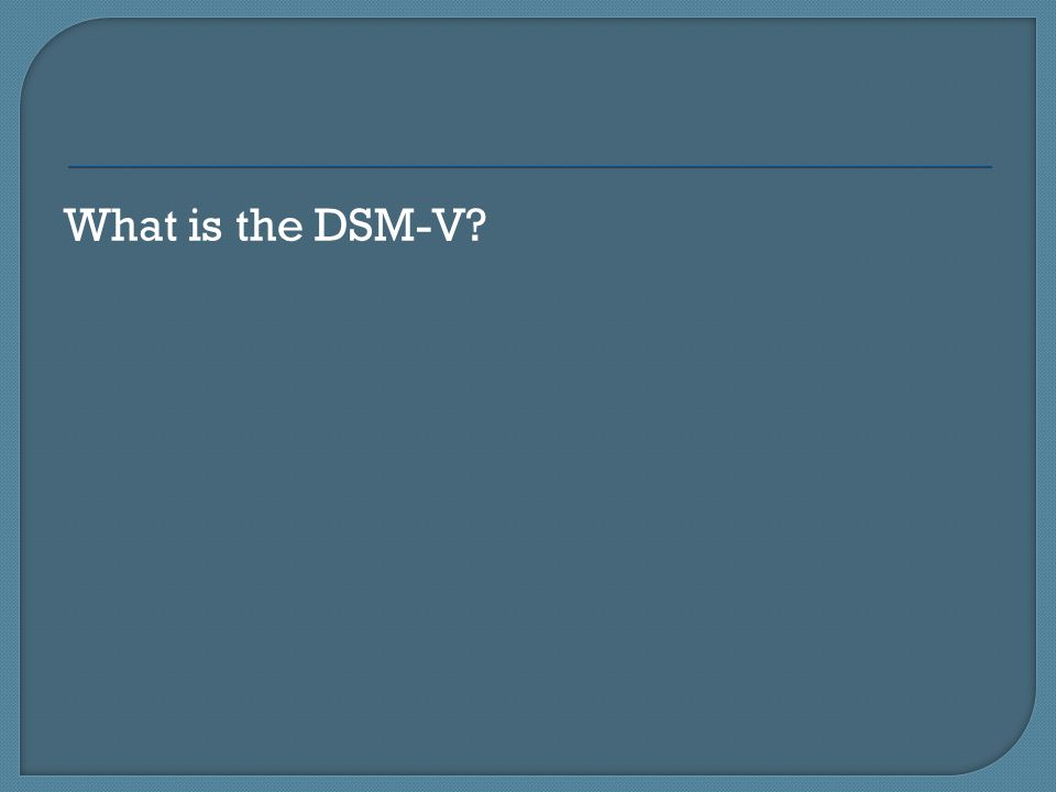 What is the DSM-V