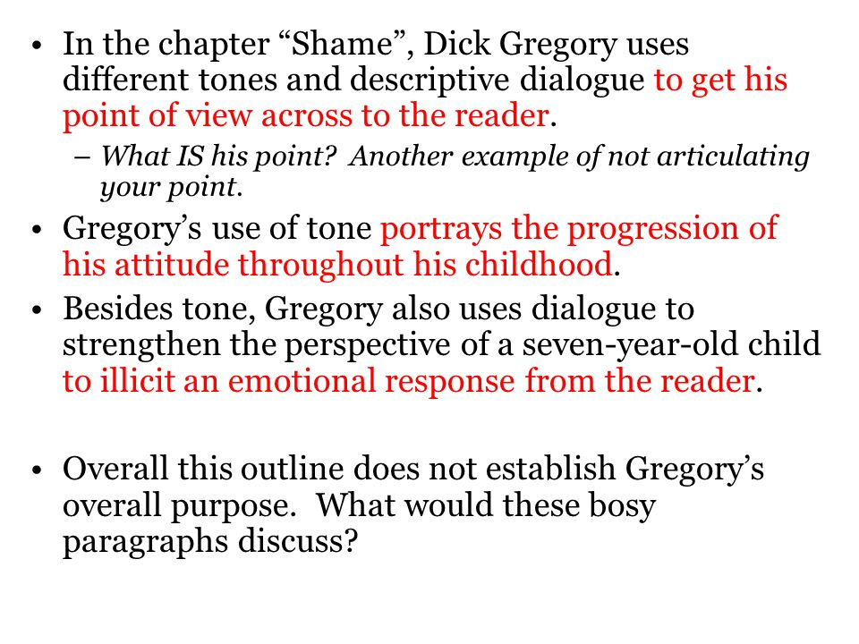 shame rdquo by dick gregory ppt video online in the chapter shame dick gregory uses different tones and descriptive dialogue to get his