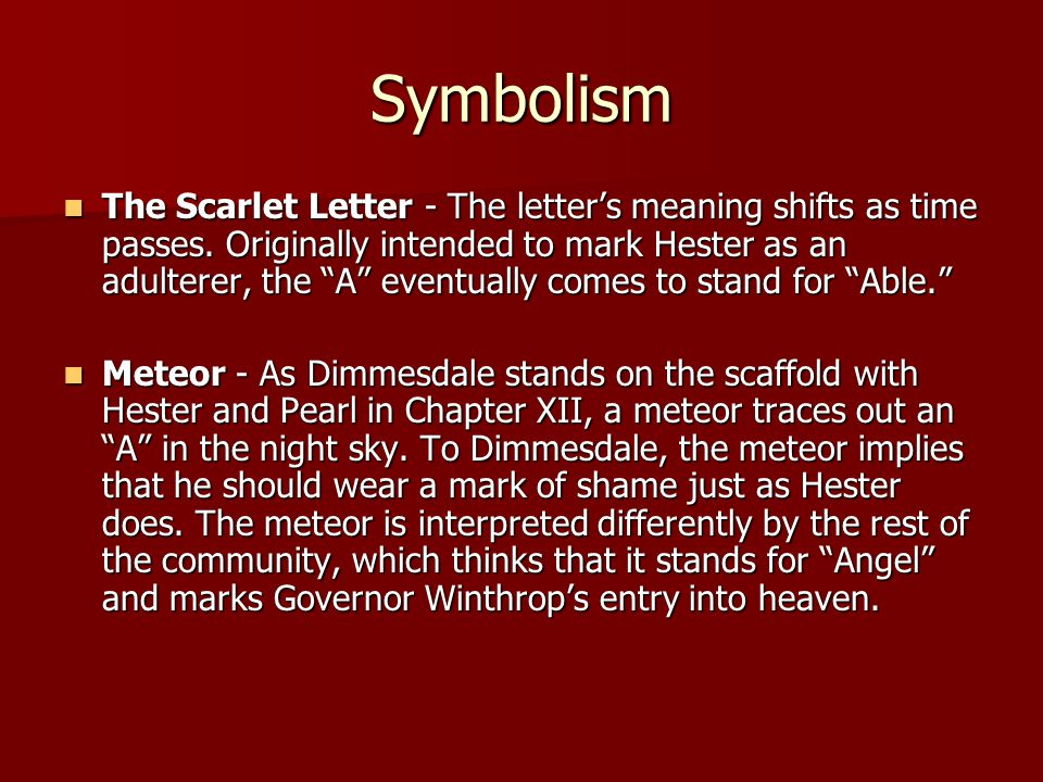 essays about symbolism in the scarlet letter Scarlet letter's use of symbolism to show psychological effects of sin the act gross and brief, and brings loathing after it  in the scarlet letter, hester, for her sins, received a scarlet letter, a which she had to wear upon her chest  one final way in which pearl symbolized something in.