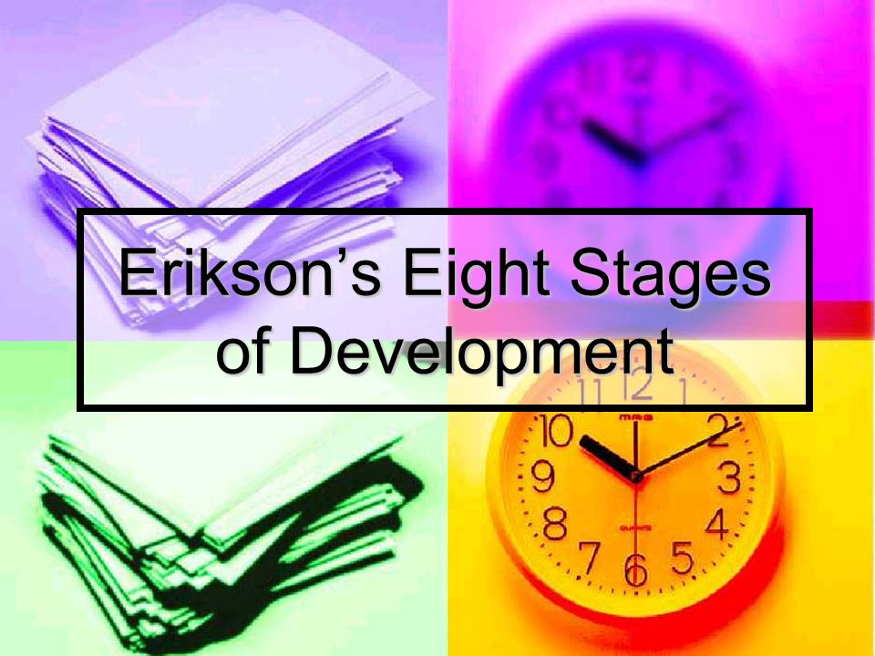 Erikson's Eight Stages of Development