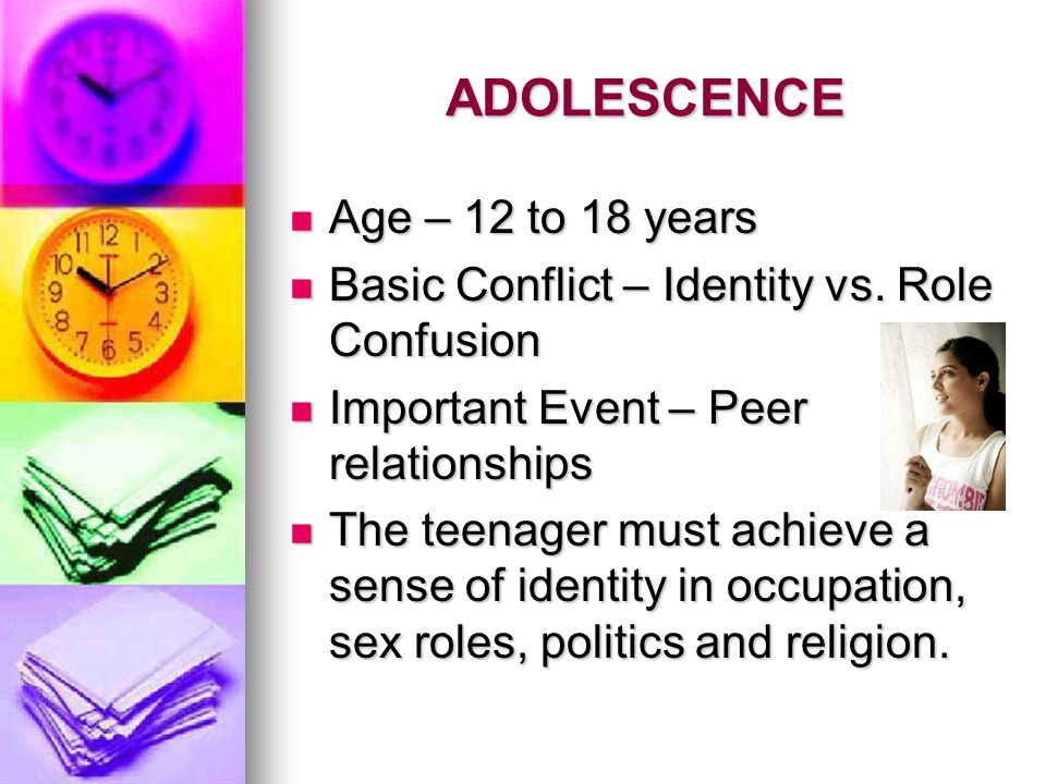 ADOLESCENCE Age – 12 to 18 years