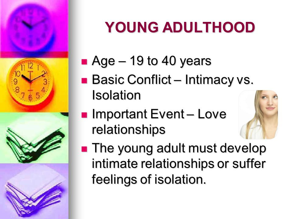 YOUNG ADULTHOOD Age – 19 to 40 years