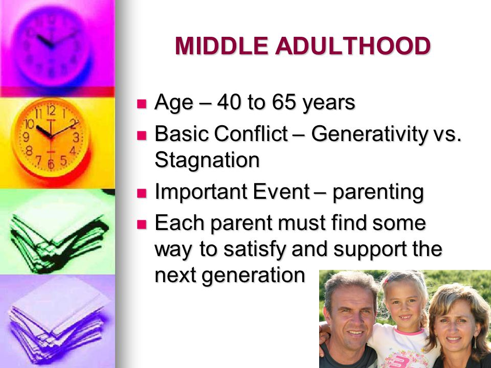 MIDDLE ADULTHOOD Age – 40 to 65 years