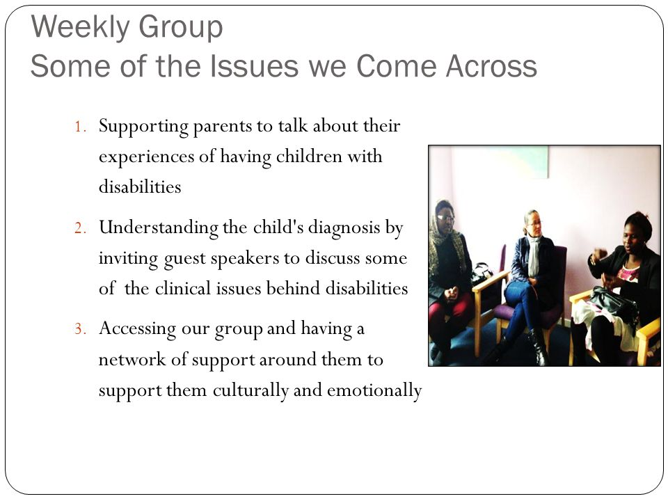 Weekly Group Some of the Issues we Come Across