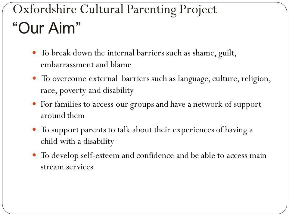 Oxfordshire Cultural Parenting Project Our Aim