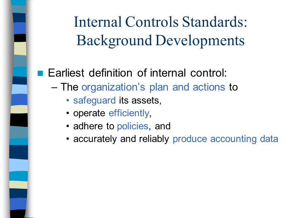 effect of internal of safeguarding assets Nonetheless, the effects of the global financial meltdown  milichamp (2002)  puts the types of internal controls as safeguarding assets, separation of duties.