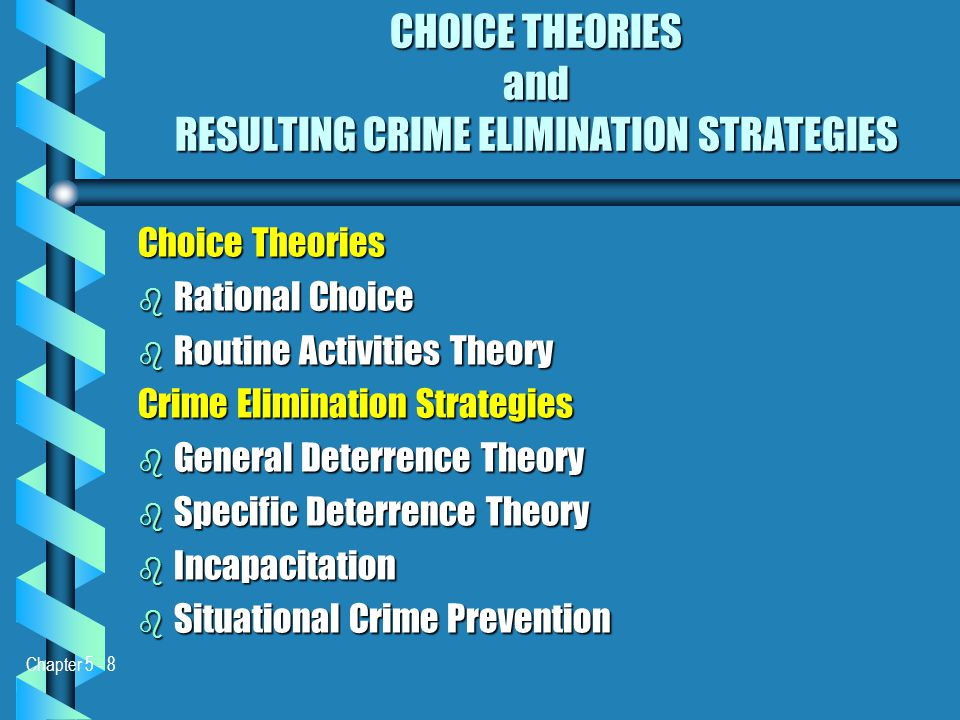 rational choice and deterrence theory Both deterrence theory and other explanations falling within the larger rational choice paradigm assign a greater role to rational decision making on the part o.