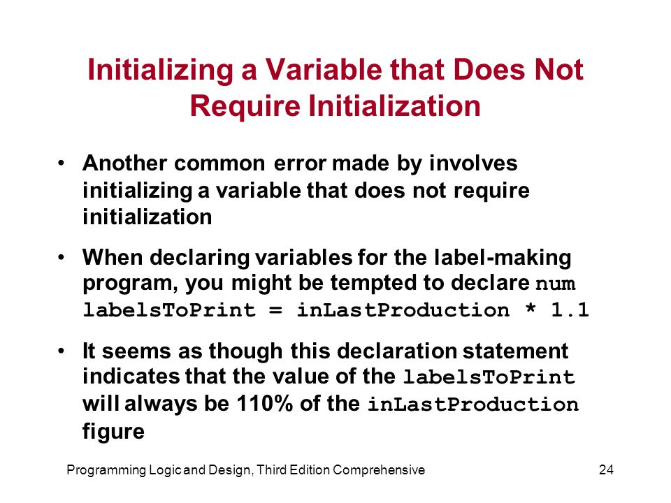 Initializing a Variable that Does Not Require Initialization
