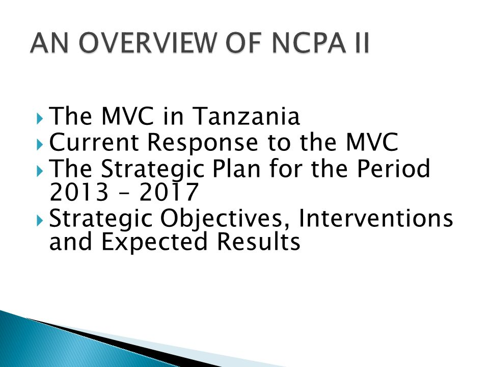AN OVERVIEW OF NCPA II The MVC in Tanzania Current Response to the MVC