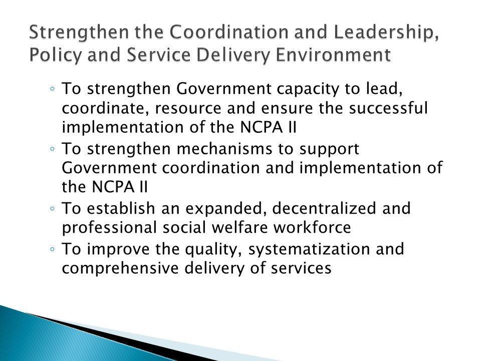 Strengthen the Coordination and Leadership, Policy and Service Delivery Environment