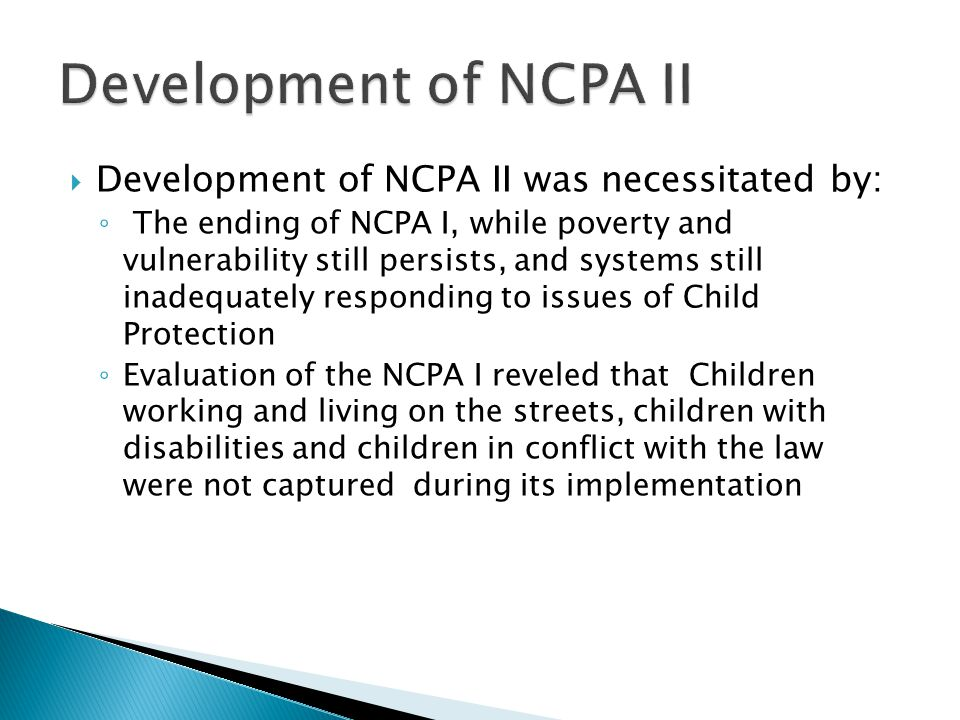 Development of NCPA II Development of NCPA II was necessitated by: