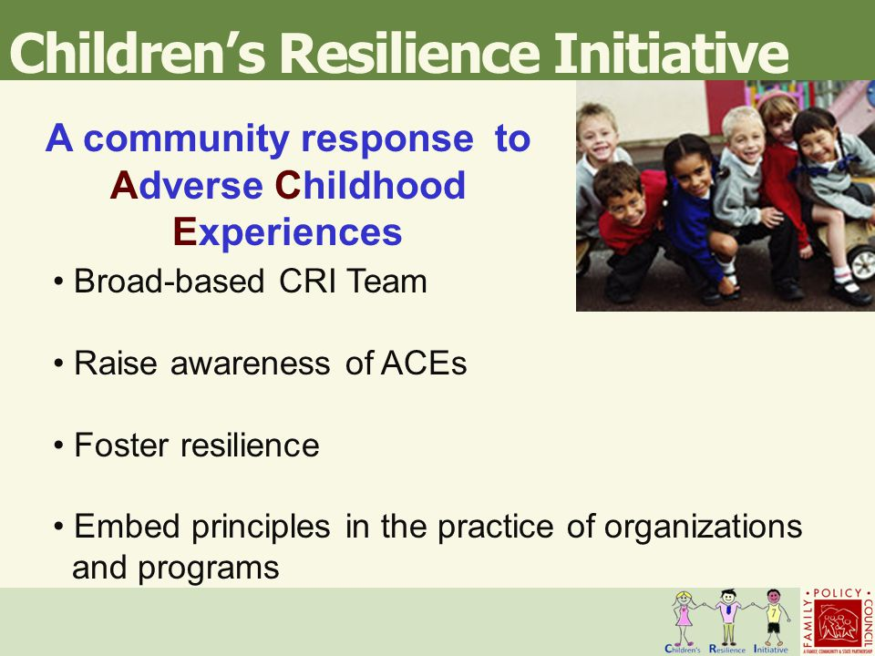 study on childhood adversities and resilience Researchers have determined that psychological resilience has a positive  this is the first study to quantitatively assess the effects of both childhood trauma  and environmental risk factors, including childhood adversity.