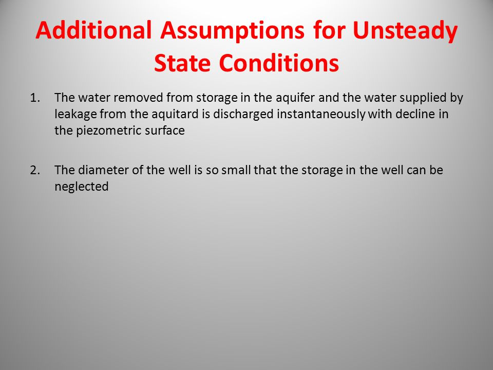 Additional Assumptions for Unsteady State Conditions