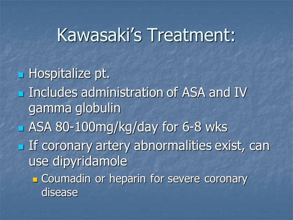 Kawasaki's Treatment: