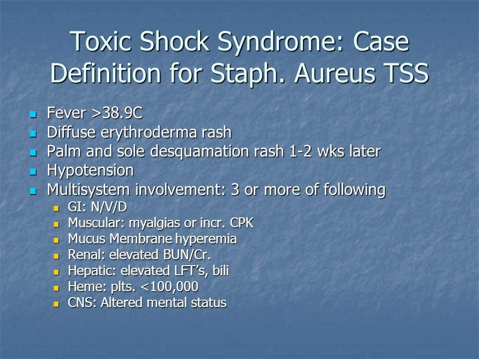 Toxic Shock Syndrome: Case Definition for Staph. Aureus TSS