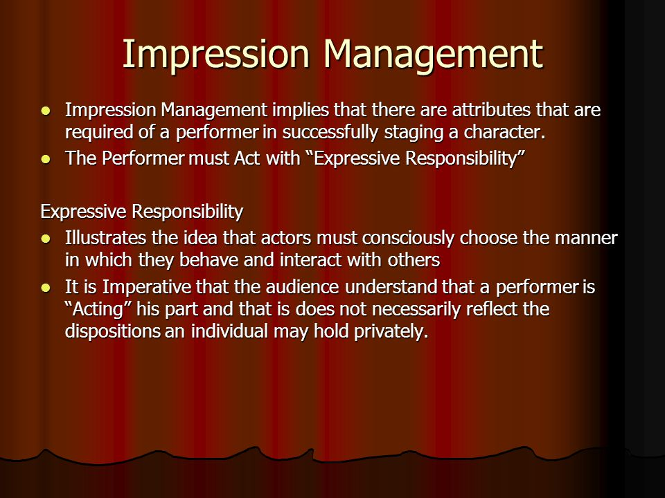 goffman impression management Sociologist erving goffman developed the concept of dramaturgy, the idea that  life is  goffman coined the term impression management to refer to our desire to .