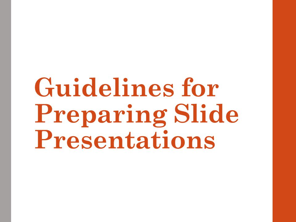 Guidelines for Preparing Slide Presentations