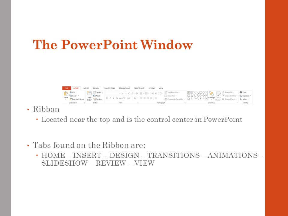 The PowerPoint Window Ribbon Tabs found on the Ribbon are: