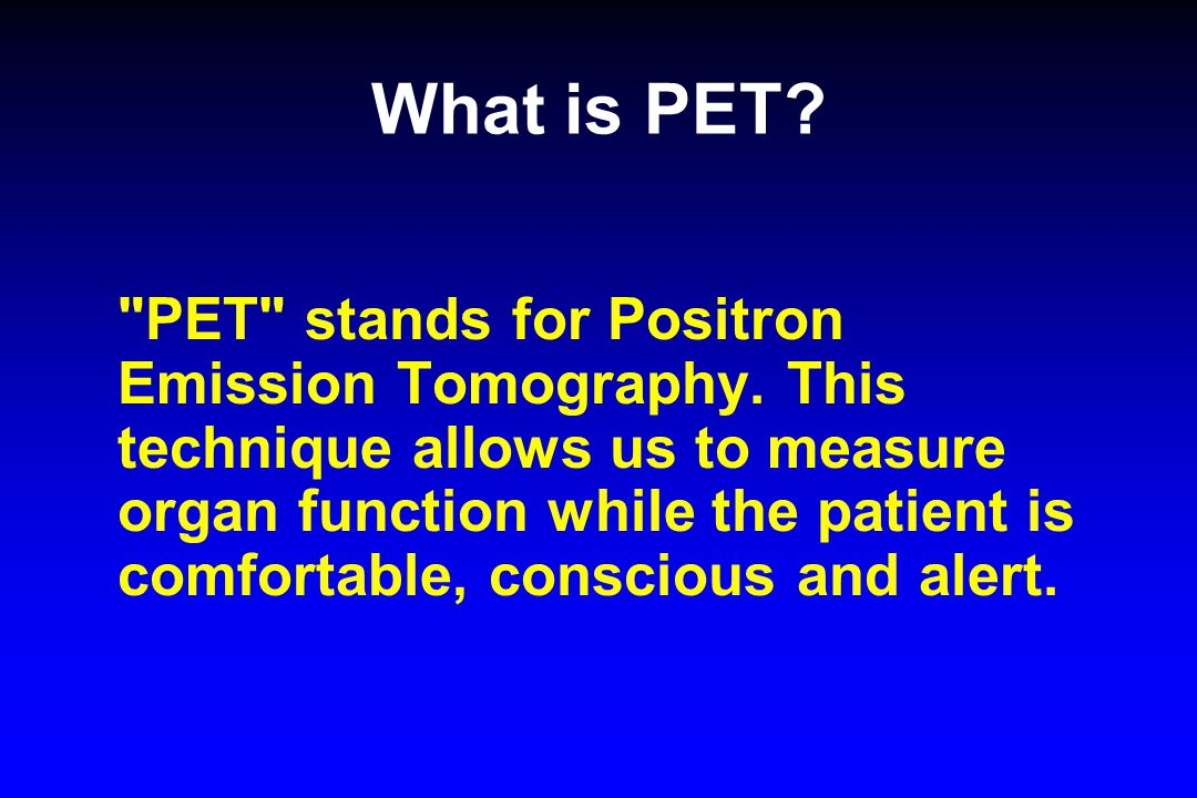 What is PET