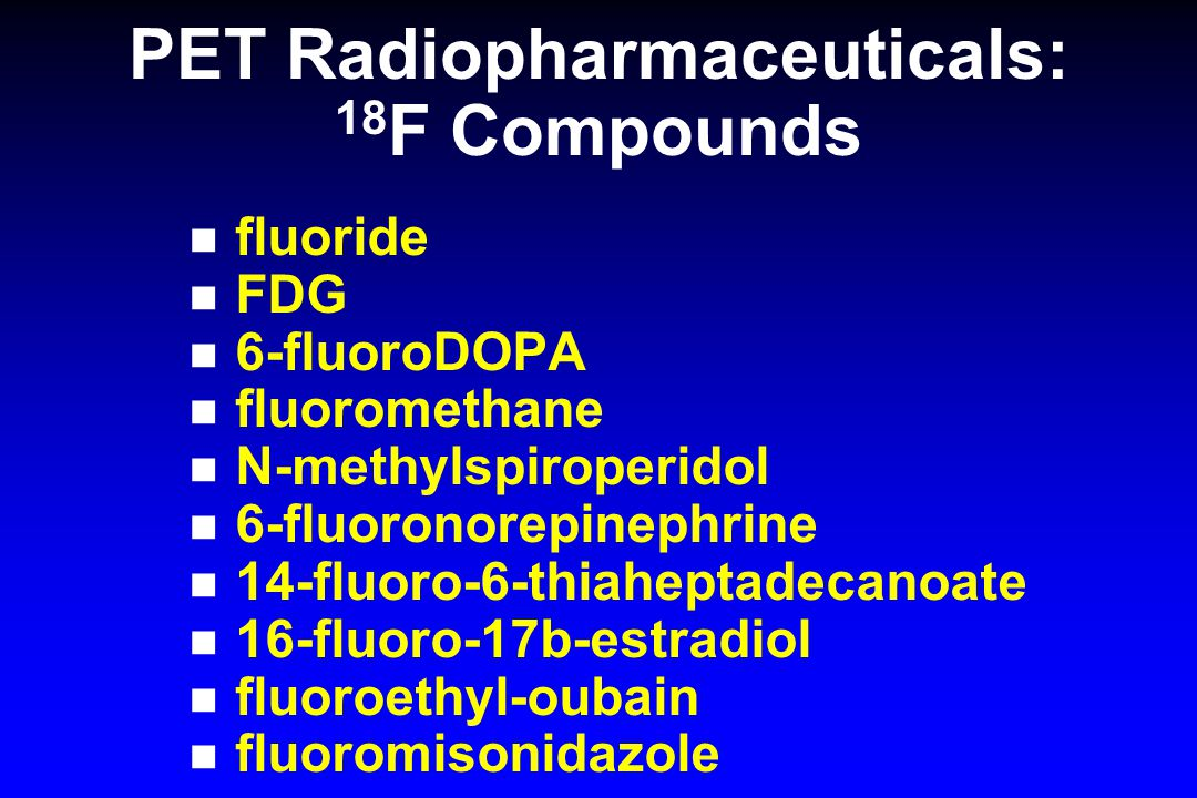 PET Radiopharmaceuticals: 18F Compounds