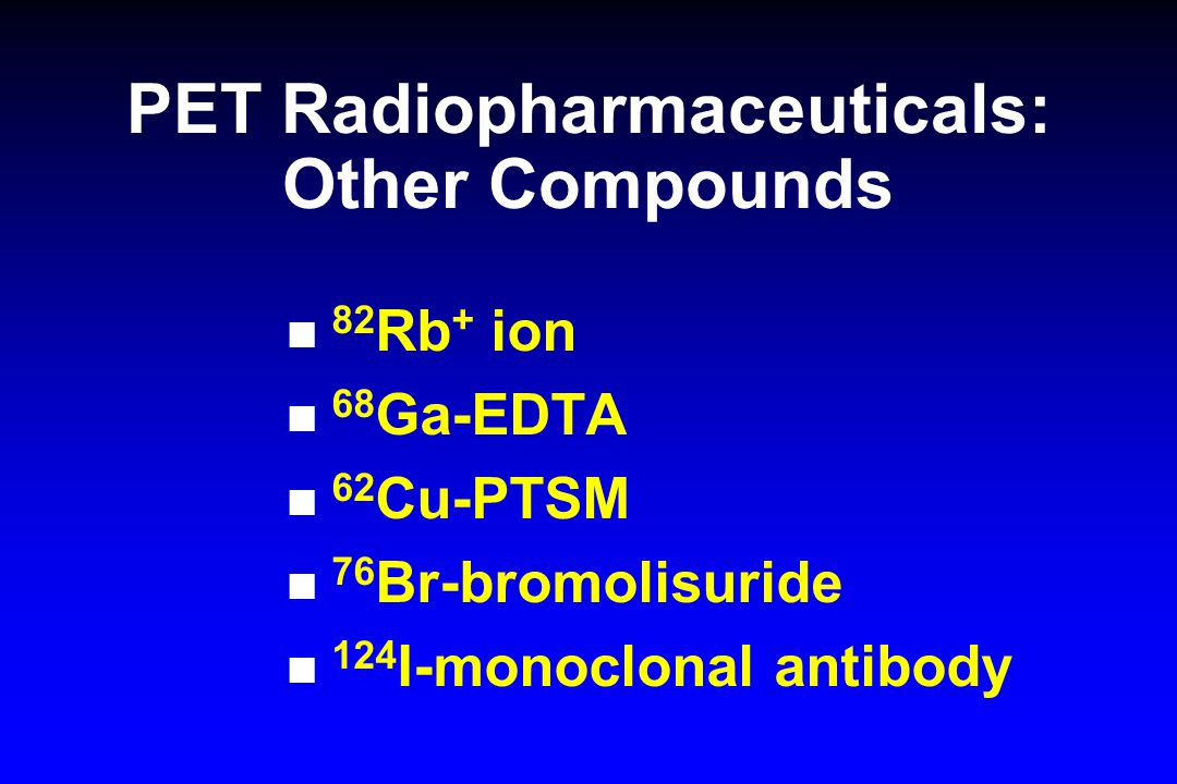 PET Radiopharmaceuticals: Other Compounds