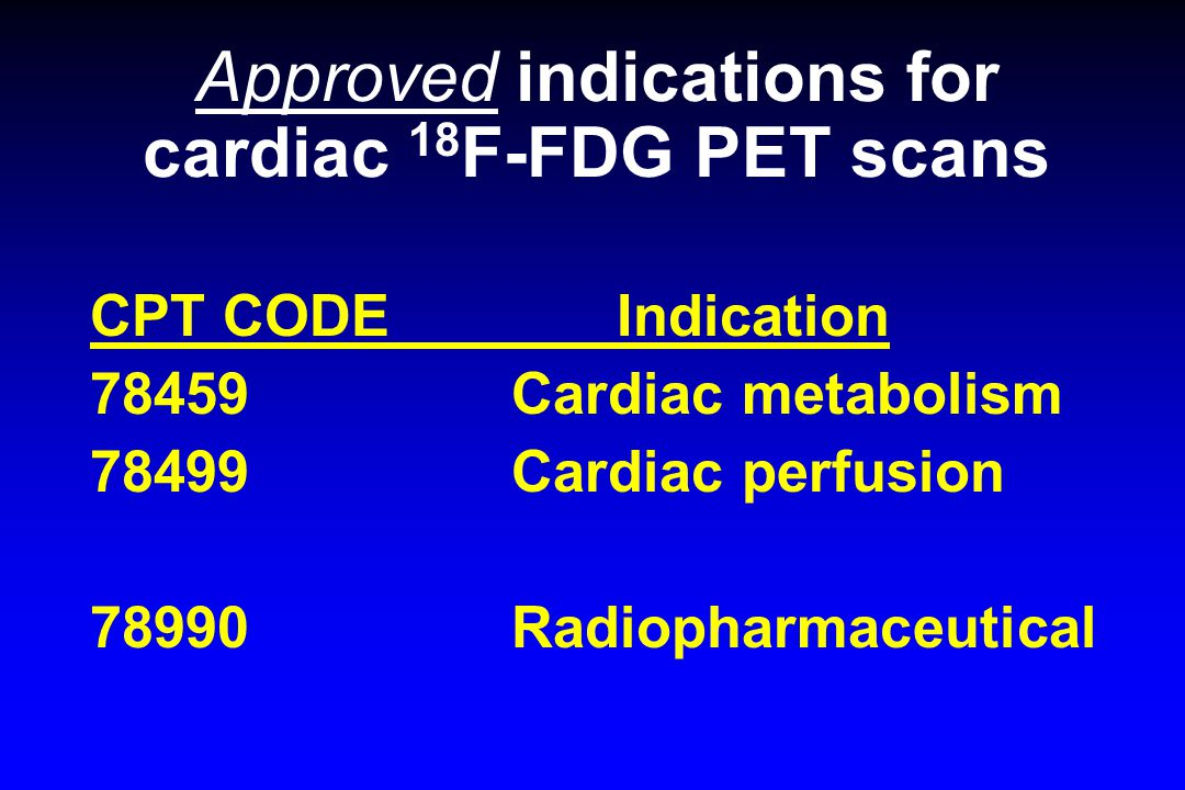 Approved indications for cardiac 18F-FDG PET scans