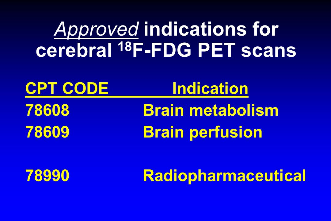 Approved indications for cerebral 18F-FDG PET scans