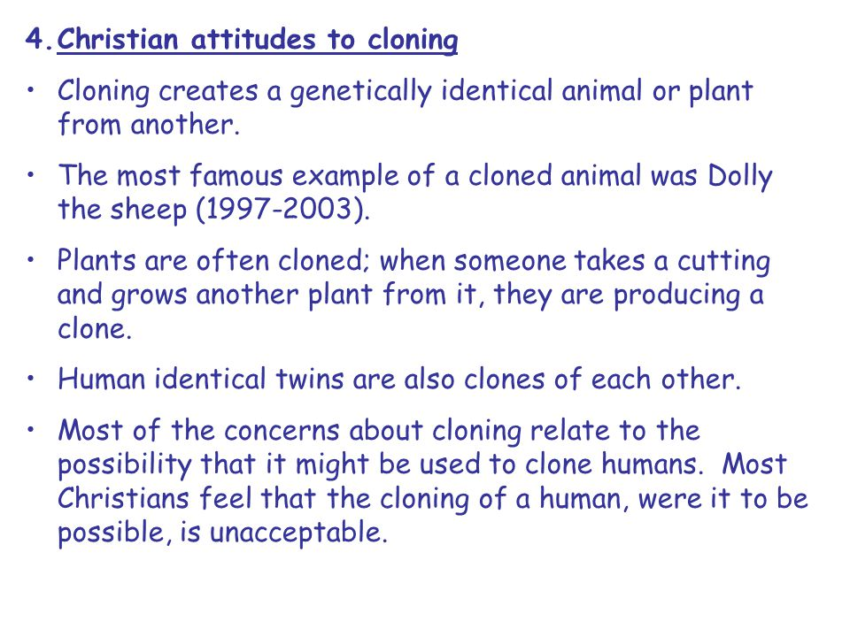 genetic cloning and its religious ethics Human cloning: ethical issues society, religion and technology project to examine the ethics of genetic modification and cloning in animals and plants.