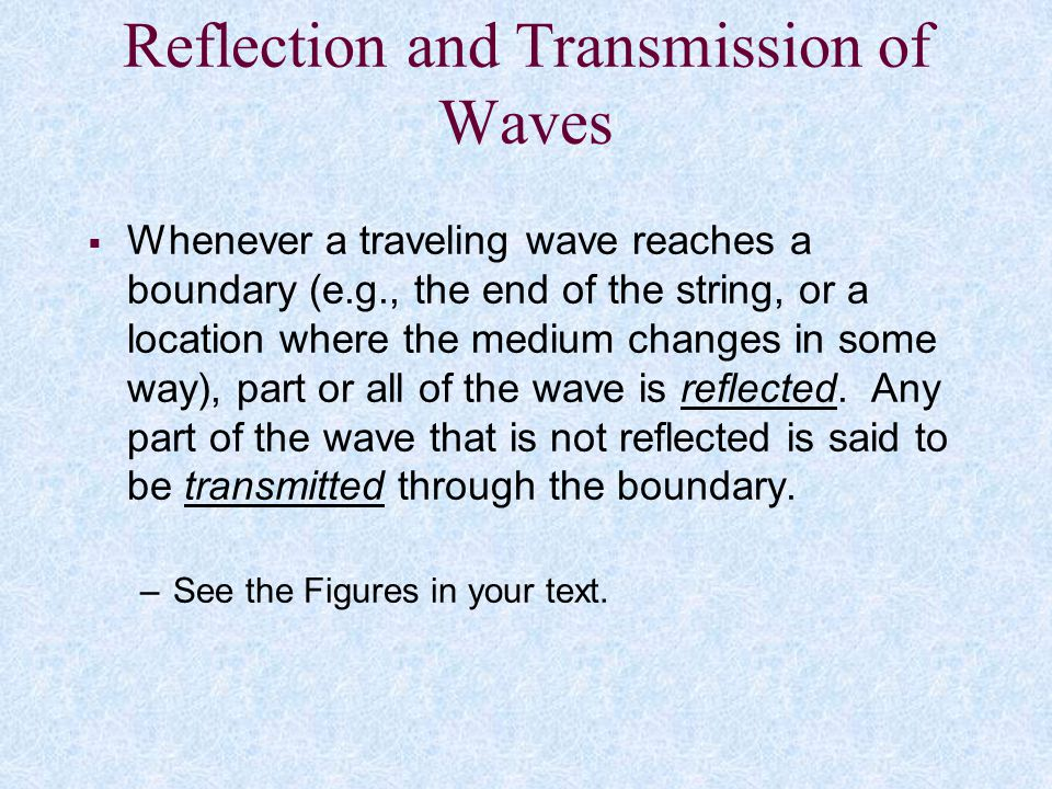 Reflection and Transmission of Waves