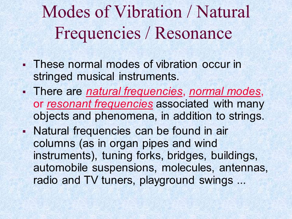 Modes of Vibration / Natural Frequencies / Resonance