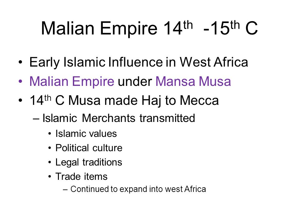 the malian empire Black social history : afro-malian  musa keita 1  which means - king of kings or emperor - he built up the mali empire by conquering 24 cities : goes into the.