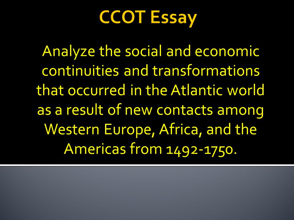 social and economic transformations in the atlantic world Id-5 analyze the role of economic, political, social social, and cultural transformations since the late 19th century peoples, diseases, and ideas around the atlantic world developed after european contact and shaped north american colonial-era societies.