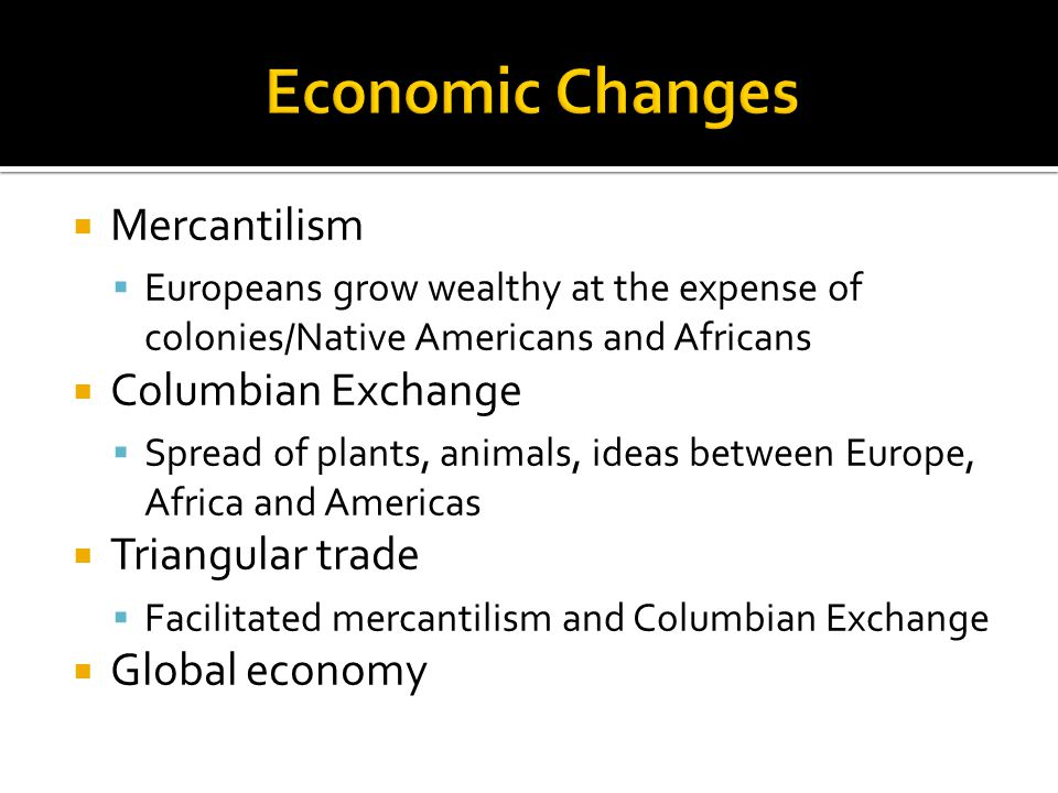 ccot essay analyze the social and economic continuities and  economic changes mercantilism columbian exchange triangular trade