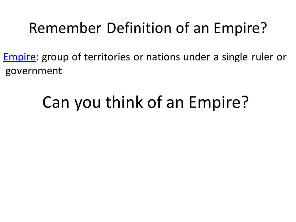 Remember Definition of an Empire