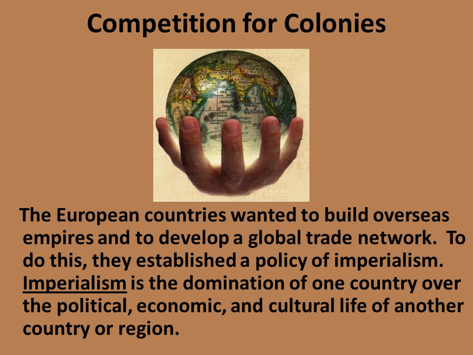 Competition for Colonies