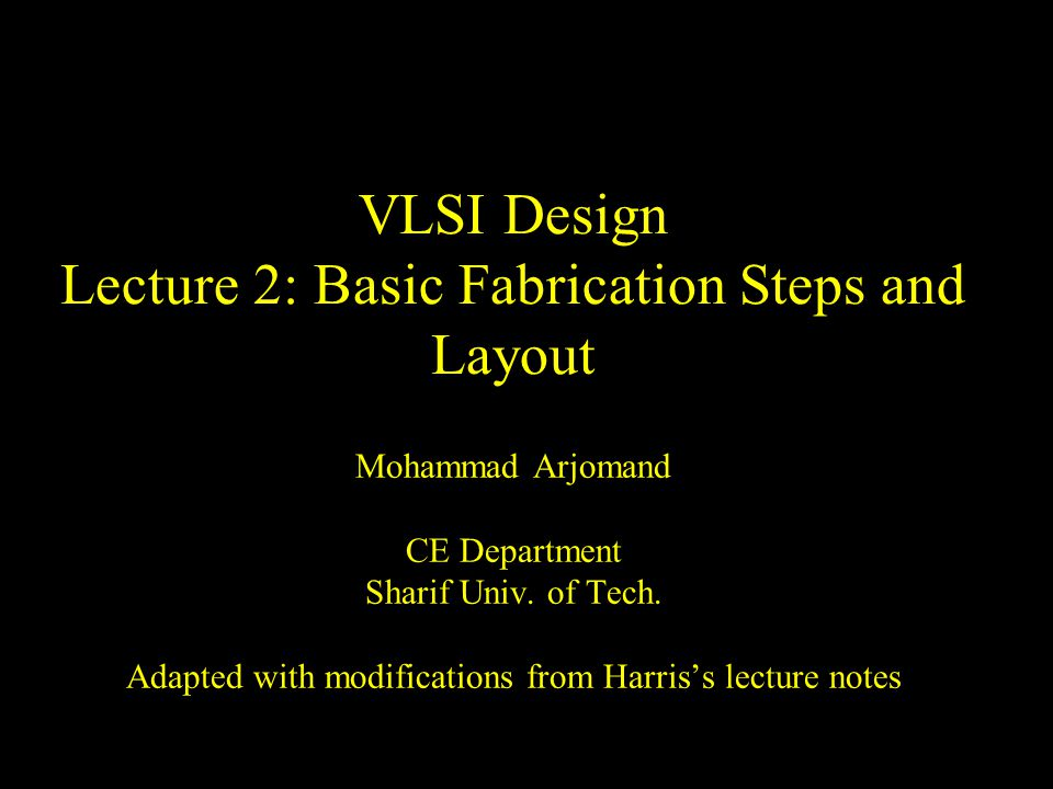 VLSI Design Lecture 2: Basic Fabrication Steps and Layout