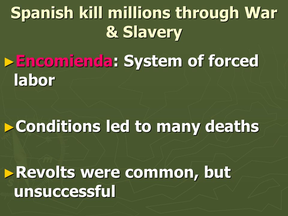 Spanish kill millions through War & Slavery