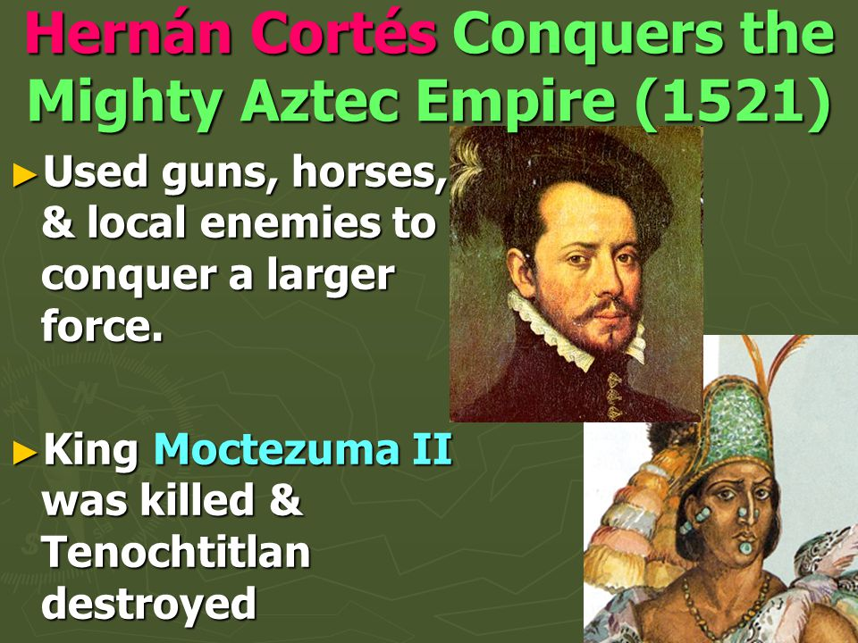 Hernán Cortés Conquers the Mighty Aztec Empire (1521)