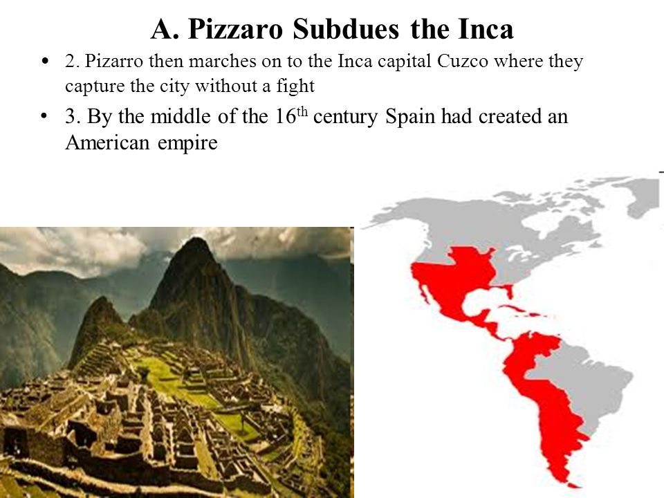 A. Pizzaro Subdues the Inca