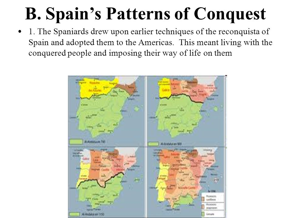 B. Spain's Patterns of Conquest