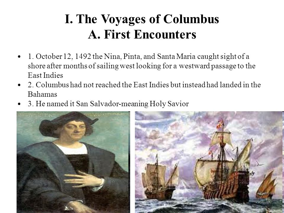 I. The Voyages of Columbus A. First Encounters