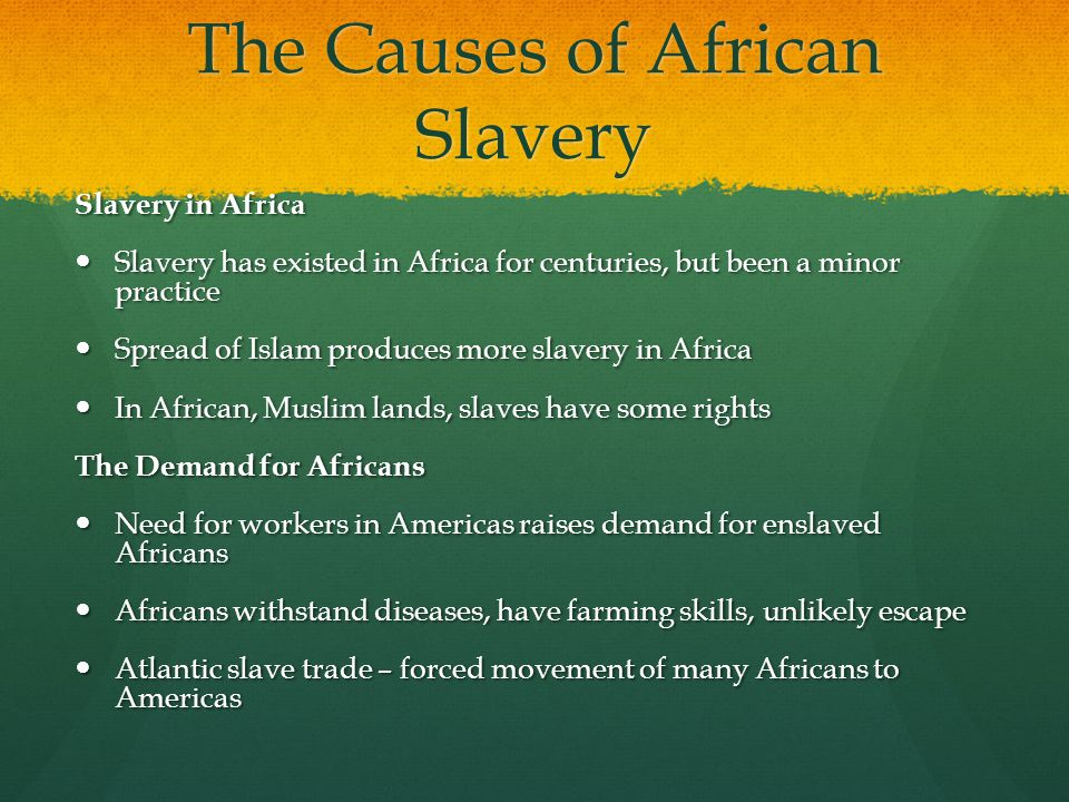 causes and effects of slavery What are the three main causes of slavery historically  other than slavery, what are the main causes that led to the american civil war ask new question.