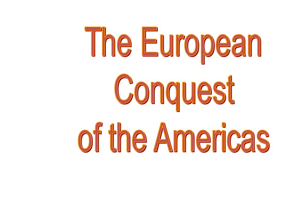 The Turning Point: European Conquests of the Americas (1492-1800)